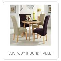 COS AJOY (ROUND TABLE)
